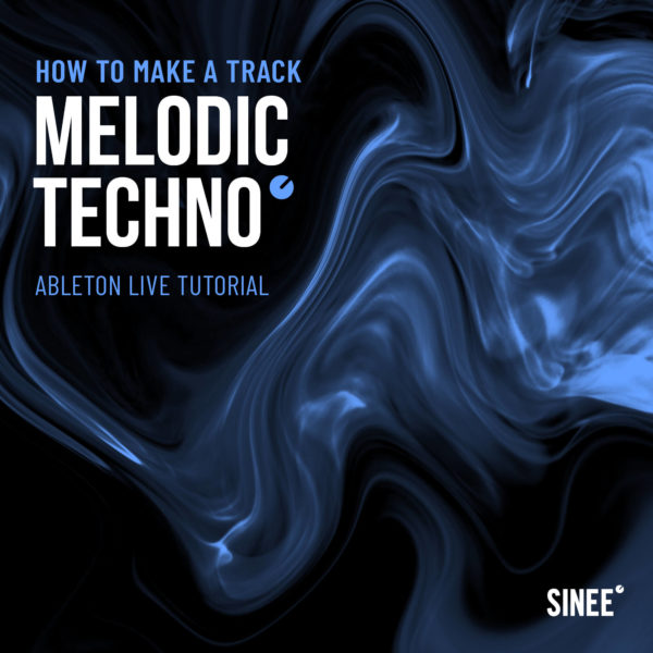 Melodic Techno Volume 1 - How To Make A Track 1