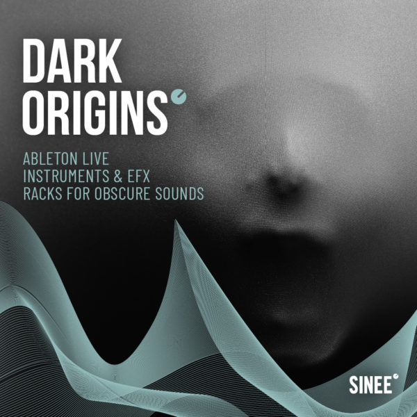 Dark Origins - Ableton Live Racks For Obscure Sounds 1