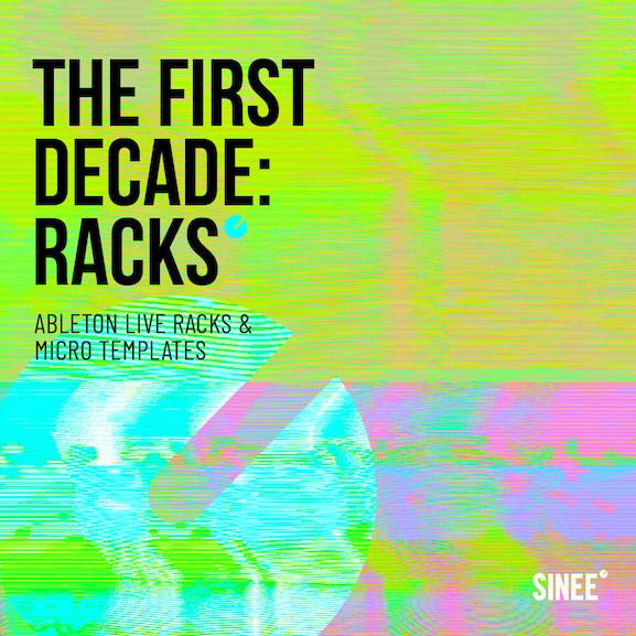 First Decade: Racks – Ableton Live Racks & Micro Templates