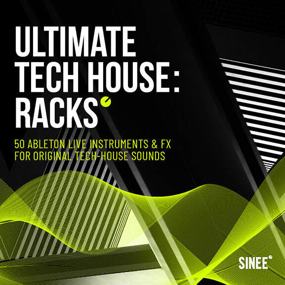 Ultimate Tech House: Ableton Live Racks & Micro Templates