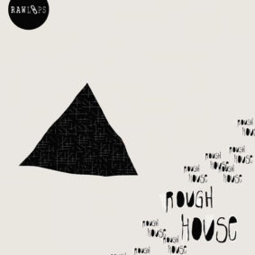Raw Loops – Rough House