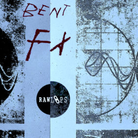 Raw Loops – Bent FX
