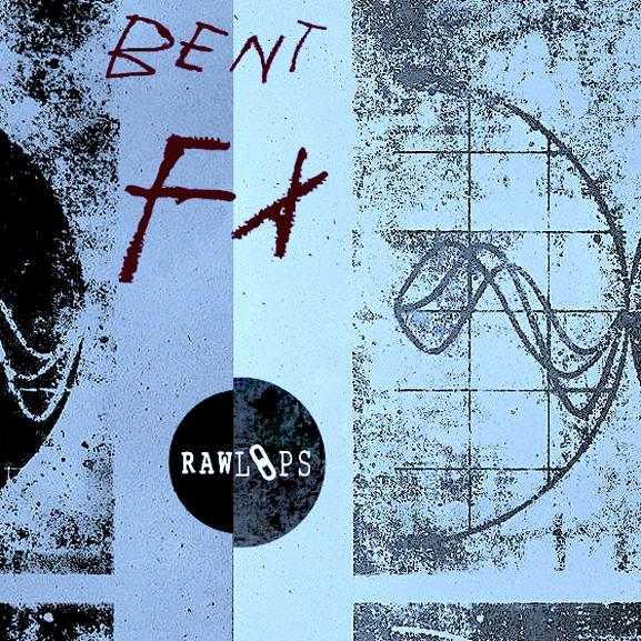 Raw Loops – Bent FX