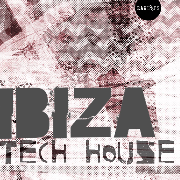Raw Loops - Ibiza Tech House 1