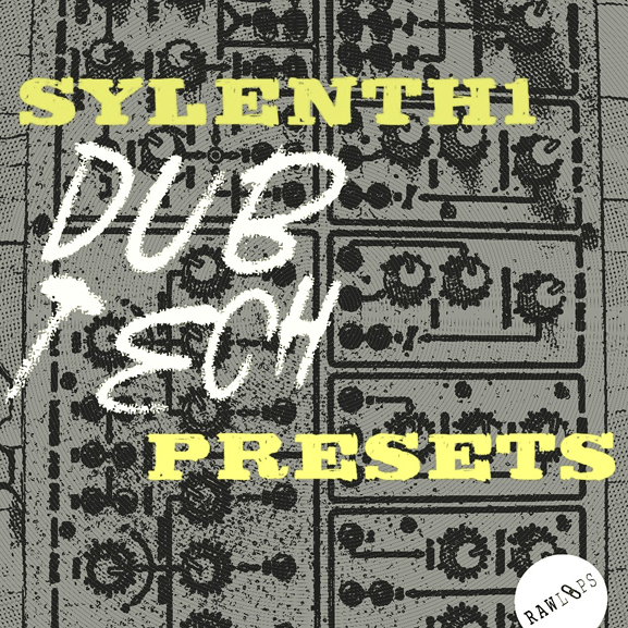 Raw Loops – Sylenth1 Dub Tech Presets