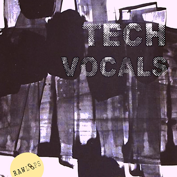 Raw Loops – Tech Vocals